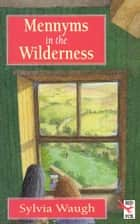 Mennyms In The Wilderness ebook by Sylvia Waugh