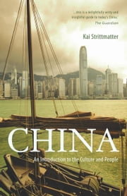 China - An Introduction to the Culture and People ebook by Kai Strittmatter,Stefan Tobler