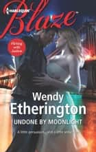 Undone by Moonlight ebook by Wendy Etherington