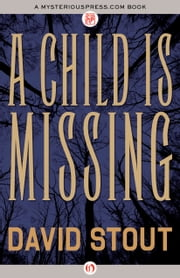 A Child Is Missing ebook by David Stout