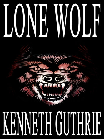 Lone Wolf (Tank Science Fiction Series #9) ebook by Kenneth Guthrie