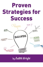 Proven Strategies for Success ebook by Judith Wright
