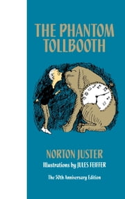 The Phantom Tollbooth 50th Anniversary Edition ebook by Norton Juster,Jules Feiffer
