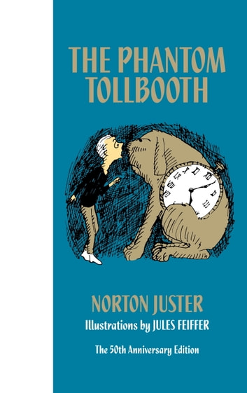 The Phantom Tollbooth 50th Anniversary Edition ebook by Norton Juster