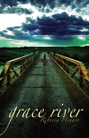 Grace River ebook by Rebecca Hendry