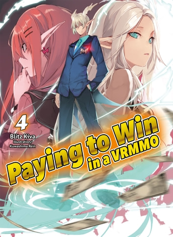 Paying to Win in a VRMMO: Volume 4 ebook by Blitz Kiva