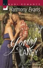 Loving Laney (Mills & Boon Kimani) (The Browards of Montana, Book 3) ebook by Harmony Evans