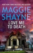 Love Me to Death ekitaplar by Maggie Shayne