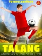 Fotbollsbröder 2 - Talang eBook by Andreas Munk Scheller, Thomas Evertsson