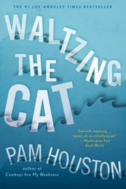 Waltzing the Cat ebook by Pam Houston