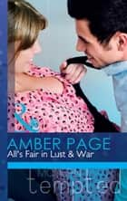 All's Fair in Lust & War (Mills & Boon Modern Tempted) ebook by Amber Page