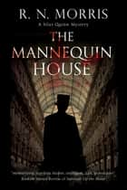 The Mannequin House ebook by R.N. Morris