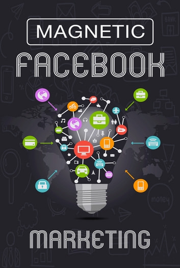Magnetic Facebook Marketing ebook by SoftTech