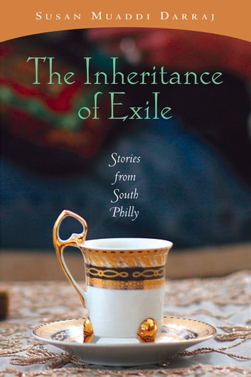Inheritance of Exile, The - Stories from South Philly ebook by Susan Muaddi Darraj