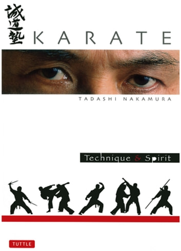 Karate Technique & Spirit ebook by Tadashi Nakamura,Tom Grill