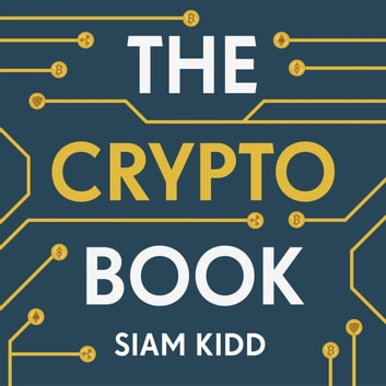 The Crypto Book - How to Invest Safely in Bitcoin and Other Cryptocurrencies audiobook by Siam Kidd