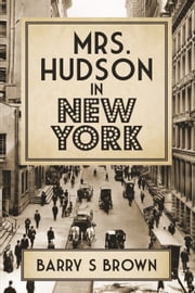 Mrs. Hudson in New York ebook by Barry S Brown