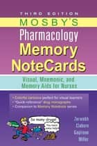 Mosby's Pharmacology Memory NoteCards - Visual, Mnemonic, and Memory Aids for Nurses ebook by JoAnn Zerwekh, Jo Carol Claborn, Tom Gaglione