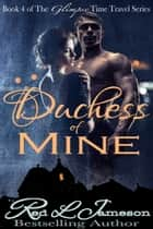 Duchess of Mine ebook by Red L. Jameson