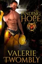 Finding Hope ebook by Valerie Twombly