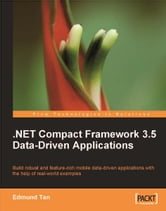 .NET Compact Framework 3.5 Data Driven Applications ebook by Tan, Edmund