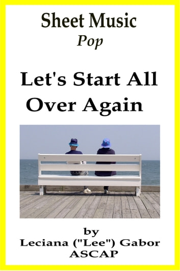 Sheet Music Let's Start All Over Again ebook by Lee Gabor