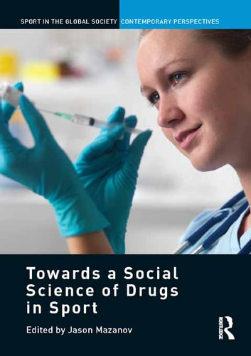 Towards a Social Science of Drugs in Sport ebook by