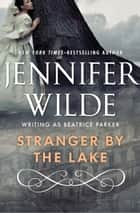 Stranger by the Lake ebook by Jennifer Wilde