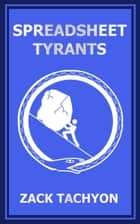 Spreadsheet Tyrants ebook by