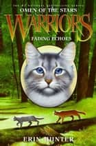 Warriors: Omen of the Stars #2: Fading Echoes ebook by Erin Hunter,Owen Richardson,Allen Douglas