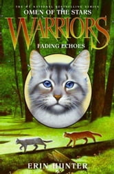 Warriors: Omen of the Stars #2: Fading Echoes ebook by Erin Hunter