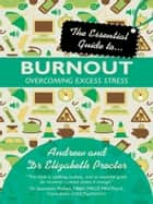 The Essential Guide to Burnout ebook by Andrew Procter