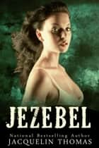 Jezebel ebook by Jacquelin Thomas