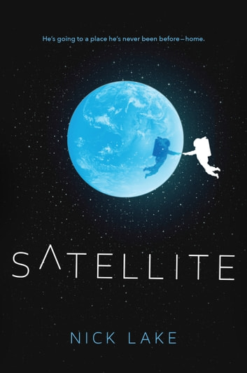 Satellite ebook by Nick Lake