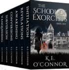 The School of Exorcists (YA paranormal adventure and romance complete box set) ebook by K.E. O'Connor