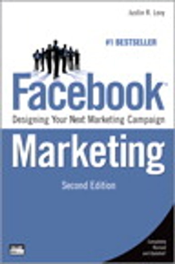 Facebook Marketing - Designing Your Next Marketing Campaign eBook by Justin Levy