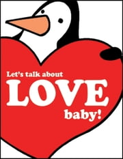 Let's Talk About Love Baby! ebook by Gerd de Ley