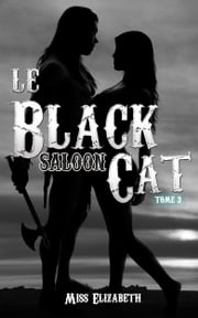 Le Black Cat saloon tome 3 - Ebook Érotique eBook par Miss Elizabeth
