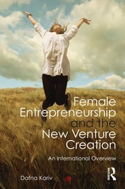 Female Entrepreneurship and the New Venture Creation - An International Overview ebook by Dafna Kariv