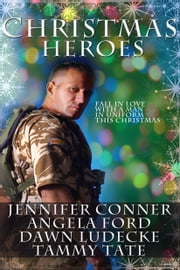 Christmas Heroes - Men in Uniform ebook by Jennifer Conner,Tammy Tate,Angela Ford