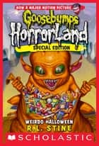 Weirdo Halloween (Goosebumps Horrorland #16) ebook by R.L. Stine
