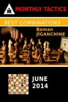 Best Combinations - June 2014 ebook by Roman Jiganchine