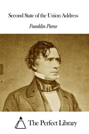 Second State of the Union Address ebook by Franklin Pierce