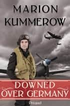 Downed over Germany - Prequel ebook by Marion Kummerow
