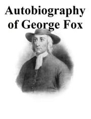 George Fox: An Autobiography ebook by George Fox,Rufus M. Jones