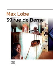 39 rue de Berne ebook by Max LOBE