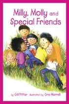 Milly, Molly and Special Friends ebook by Gil Pittar, Chris Morrell