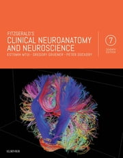Fitzgerald's Clinical Neuroanatomy and Neuroscience ebook by Estomih Mtui,Gregory Gruener,M. J. T. FitzGerald