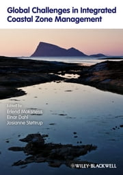 Global Challenges in Integrated Coastal Zone Management ebook by Einar Dahl,Josianne Støttrup,Erlend Moksness