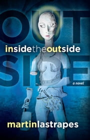 Inside the Outside ebook by Martin Lastrapes